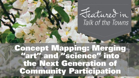 "Concept Mapping: Merging ""art"" and ""science"" into the Next Generation of Community Participation"