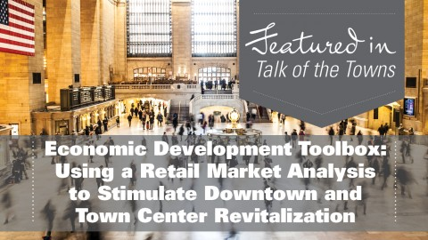 Economic Development Toolbox: Using a Retail Market Analysis to Stimulate Downtown and Town Center Revitalization