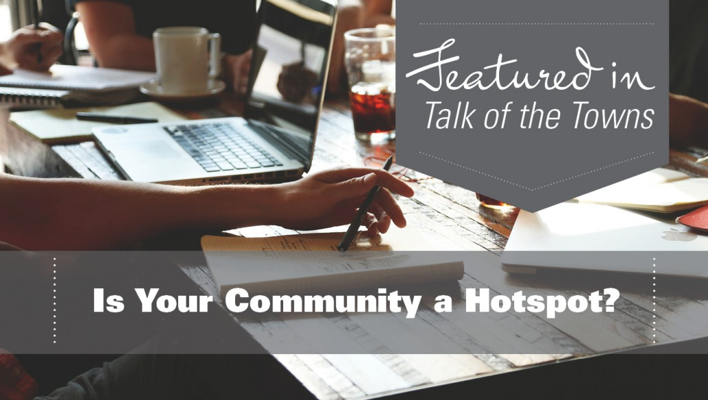 Is Your Community a Hotspot?