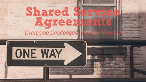 Shared Service Agreements: Overcome Challenges, Improve Services