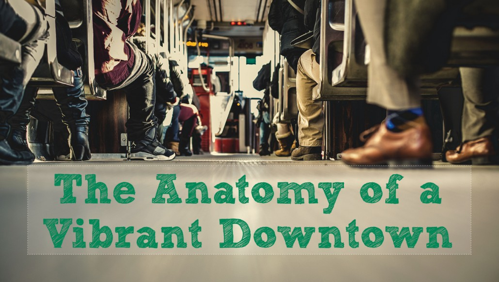 The Anatomy of a Vibrant Downtown