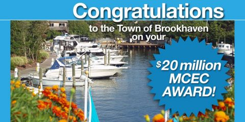 Congratulations to the Town of Brookhaven on your $20 Million MCEC Award!
