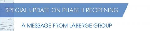 Special Update – Laberge Group Phase II Reopening