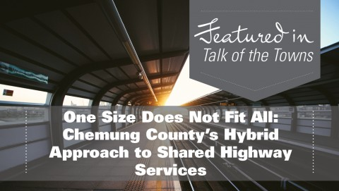 One Size Does Not Fit All: Chemung County's Hybrid Approach to Shared Highway Services