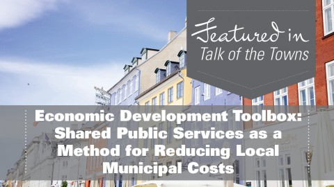 Economic Development Toolbox: Shared Public Services as a Method for Reducing Local Municipal Costs