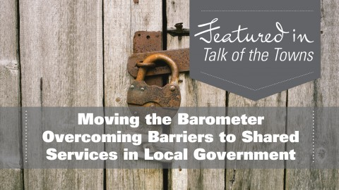 Moving the Barometer: Overcoming Barriers to Shared Services in Local Government